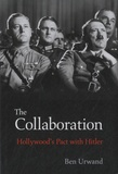 Ben Urwand - The Collaboration - Hollywood's Pact with Hitler.