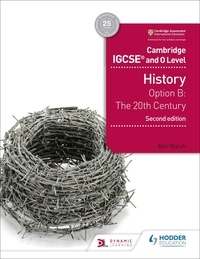 Ben Walsh - Cambridge IGCSE and O Level History 2nd Edition - Option B: The 20th century.