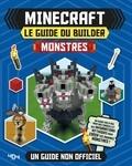 Ben Westwood et Darcy Myles - Minecraft le guide du builder, Monstres - Un guide non officiel.