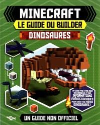 Ben Westwood - Minecraft, le guide du builder - Dinosaures.