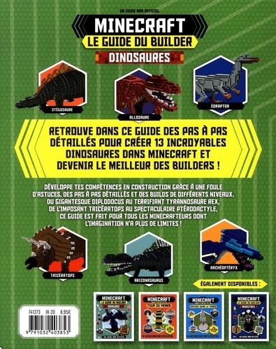 Minecraft, le guide du builder. Dinosaures