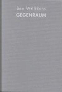 Ben Willikens: Gegenraum.