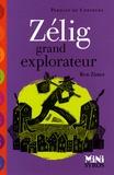 Ben Zimet - Zélig grand explorateur.