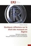 Benaired-a - Quelques réflexions sur le droit des marques en algérie.