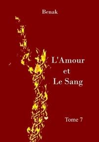Benak - L'Amour et le Sang-Tome 7.