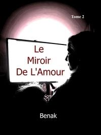 Benak - Le Miroir de L'Amour-Tome 2.