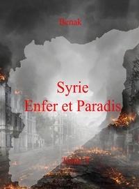 Benak - Syrie, Enfer et Paradis-Tome 2.