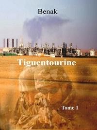 Benak - Tiguentourine-Tome 1.