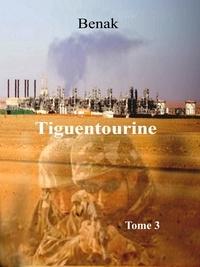 Benak - Tiguentourine-Tome 3.