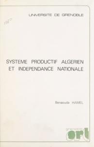 Benaouda Hamel - Système productif algérien et indépendance nationale - Thèse pour le Doctorat d'État ès-sciences économiques.