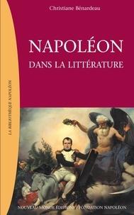 BENARDEAU C - Napoléon dans la littérature.