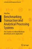 Benchmarking Transaction and Analytical Processing Systems - The Creation of a Mixed Workload Benchmark and its Application.