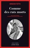Benedek Totth - Comme des rats morts.