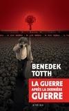Benedek Totth - La guerre après la dernière guerre.