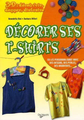 Benedetta Bini et Barbara Alfieri - Décorer ses T-shirts.