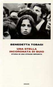 Benedetta Tobagi - Una stella incoronata di buio - Storia di una strage impunita.