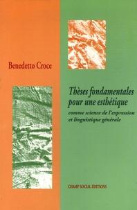 Benedetto Croce - Thèses fondamentales pour une esthétique - Comme science de l'expression et linguistique générale.