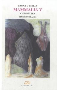 Benedetto Lanza - Fauna d'Italia - Vol XLVII - Mammalia V - Chiroptera.
