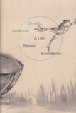 Benedict Anderson - Life Beyond Boundaries.