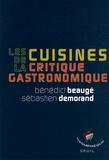 Bénédict Beaugé et Sébastien Demorand - Les cuisines de la critique gastronomique.