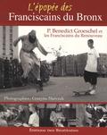 Benedict Groeschel - L'épopée des franciscains du Bronx.