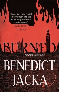 Benedict Jacka - Burned - An Alex Verus Novel from the New Master of Magical London.