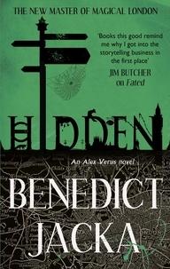 Benedict Jacka - Hidden - An Alex Verus Novel from the New Master of Magical London.
