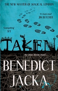 Benedict Jacka - Taken - An Alex Verus Novel from the New Master of Magical London.