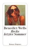 Benedict Wells - Becks letzter Sommer.