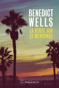Benedict Wells - La Vérité sur le mensonge - Dix ans, dix histoires.