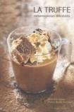 Bénédicte Appels - La truffe - Métamorphoses délicieuses.