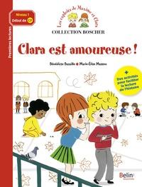 Bénédicte Bazaille et Marie-Elise Masson - Les exploits de Maxime et Clara  : Clara est amoureuse !.