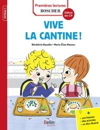 Bénédicte Bazaille et Marie-Elise Masson - Les exploits de Maxime et Clara  : Vive la cantine !.