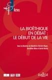 Bénédicte Bévière-Boyer et Dorothée Dibie - La bioéthique en débat : le début de la vie.