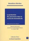 Bénédicte Bévière - La protection des personnes dans la recherche biomédicale.