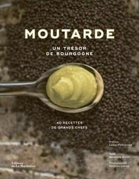 Bénédicte Bortoli - Moutarde - Un trésor de Bourgogne.