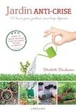 Bénédicte Boudassou - Jardin anti-crise - 101 trucs pour jardiner sans trop dépenser.
