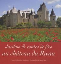 Bénédicte Boudassou et Henri Gaud - Jardins et contes de fées au château du Rivau.