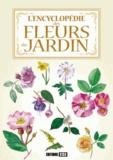 Bénédicte Boudassou et Valérie Chansel - L'encyclopédie des fleurs du jardin.