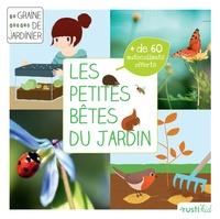 Bénédicte Boudassou et Charlène Tong - Les petites bêtes du jardin - Je découvre la petite faune du jardin.