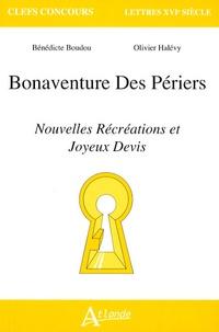 Bénédicte Boudou et Olivier Halévy - Bonaventure Des Périers - Nouvelles Récréations et Joyeux Devis.