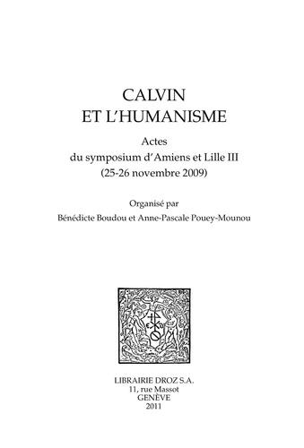 Calvin et l'humanisme. Actes du symposium d'Amiens et Lille III (25-26 novembre 2009)