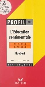 Bénédicte Boudou et Georges Décote - L'éducation sentimentale, 1869, Flaubert.