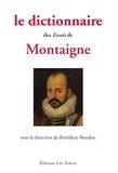 Bénédicte Boudou - Le dictionnaire des Essais de Montaigne.