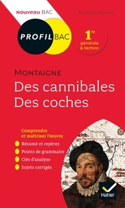 Bénédicte Boudou - Profil - Montaigne, Des cannibales, Des coches (Essais) - toutes les clés d'analyse pour le bac (programme de français 1re 2020-2021).