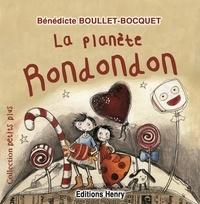 Benedicte Boullet-bo - La planète Rondondon.