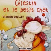 Bénédicte Boullet - Célestin et le petit chat.