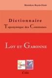 Bénédicte Boyrie-Fénié - Dictionnaire toponymique des communes du Lot-et-Garonne.