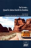 Bénédicte Brémard et Julie Michot - Sur la route... - Quand le cinéma franchit les frontières.