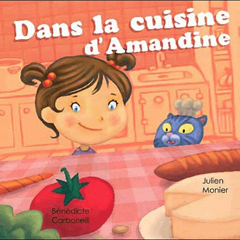 Bénédicte Carboneill et Julien Monier - Dans la cuisine d'Amandine.